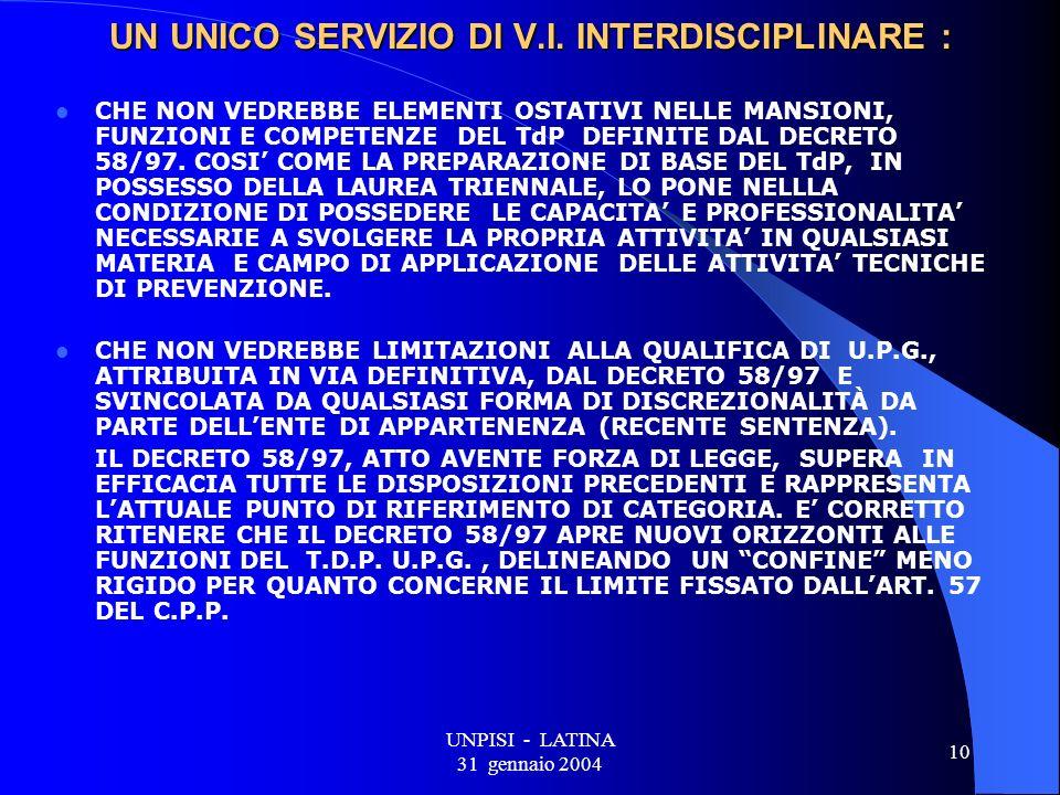 UNPISI - LATINA 31 gennaio 2004 10 UN UNICO SERVIZIO DI V.I.