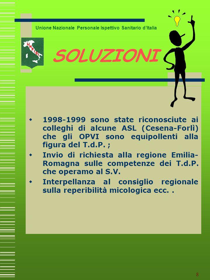 7 In Regione Emilia sono stati quindi istituiti i primi gruppi specialistici: Ispettorati Micologici e Igiene Veterinaria Unione Nazionale Personale I