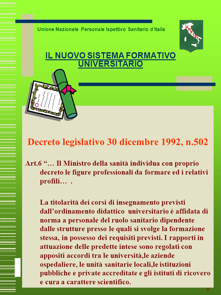 8 SOLUZIONI Unione Nazionale Personale Ispettivo Sanitario dItalia 1998-1999 sono state riconosciute ai colleghi di alcune ASL (Cesena-Forlì) che gli