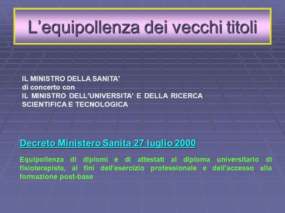 Lequipollenza dei vecchi titoli Decreto Ministero Sanita 27 luglio 2000 Equipollenza di diplomi e di attestati al diploma universitario di fisioterapi