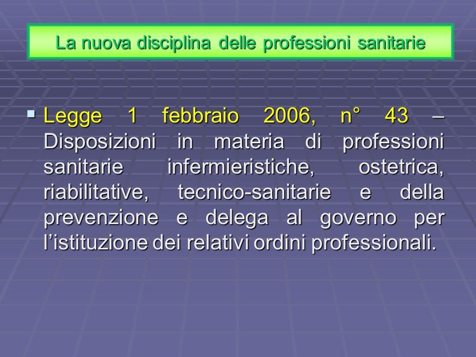 Legge 1 febbraio 2006, n° 43 – Disposizioni in materia di professioni sanitarie infermieristiche, ostetrica, riabilitative, tecnico-sanitarie e della