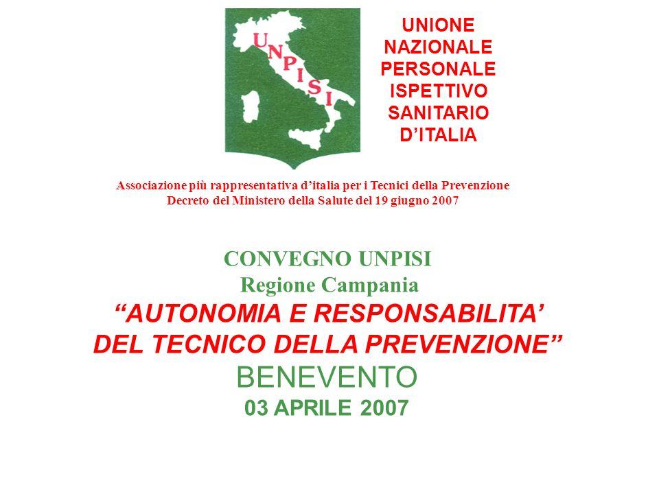 UNIONE NAZIONALE PERSONALE ISPETTIVO SANITARIO DITALIA CONVEGNO UNPISI Regione Campania AUTONOMIA E RESPONSABILITA DEL TECNICO DELLA PREVENZIONE BENEV