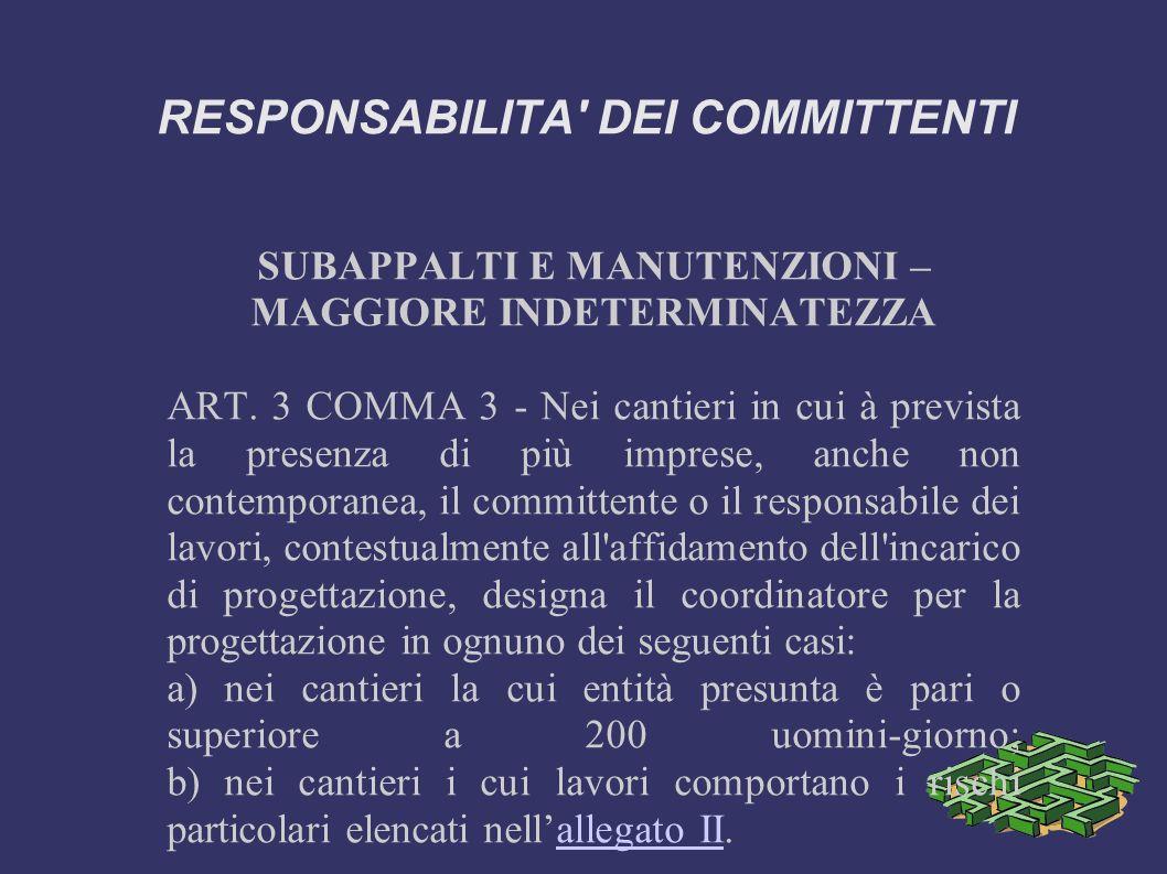 RESPONSABILITA DEI COMMITTENTI SUBAPPALTI E MANUTENZIONI – MAGGIORE INDETERMINATEZZA ART.