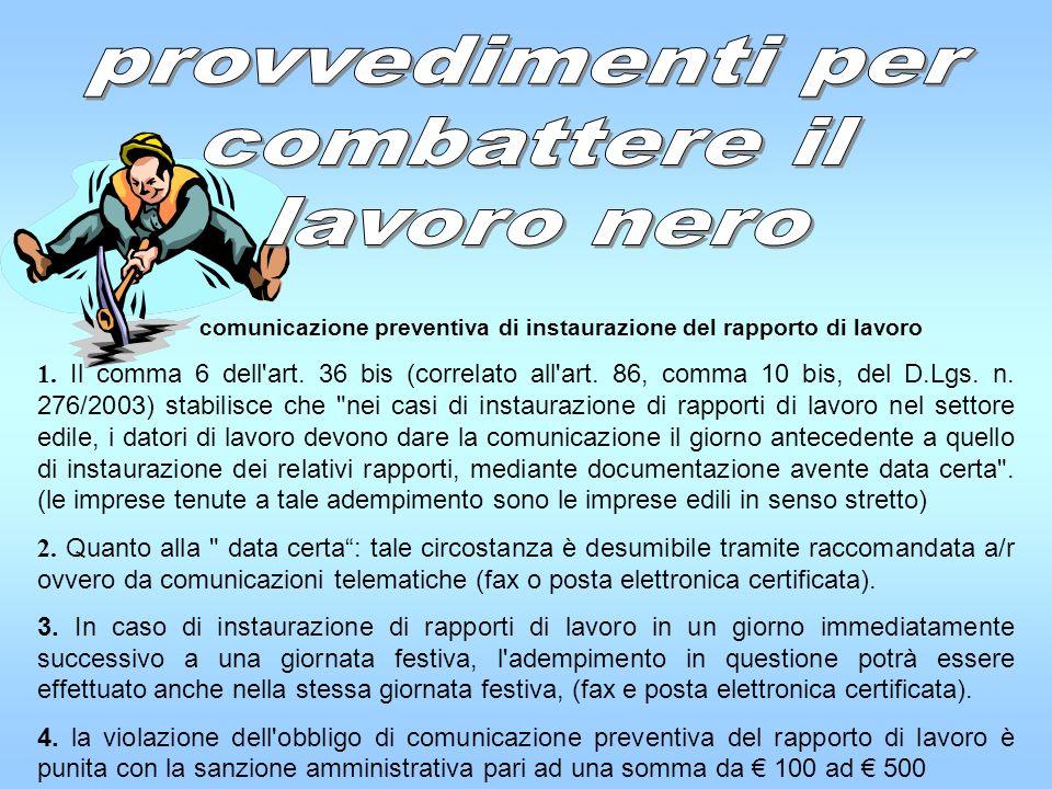 comunicazione preventiva di instaurazione del rapporto di lavoro 1. Il comma 6 dell'art. 36 bis (correlato all'art. 86, comma 10 bis, del D.Lgs. n. 27