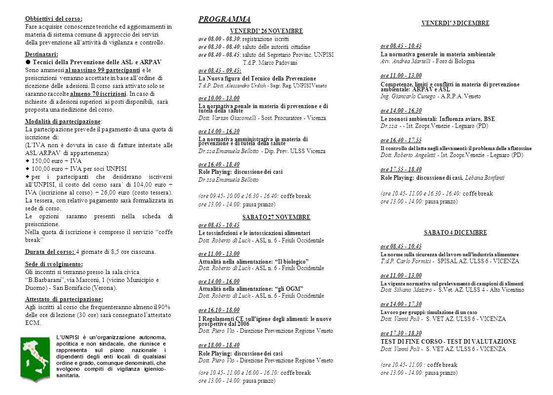 Obbiettivi del corso: Fare acquisire conoscenze teoriche ed aggiornamenti in materia di sistema comune di approccio dei servizi della prevenzione alla