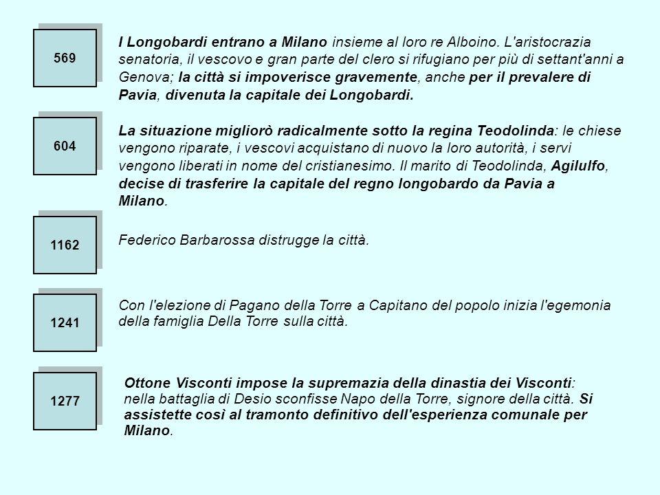 569 I Longobardi entrano a Milano insieme al loro re Alboino.
