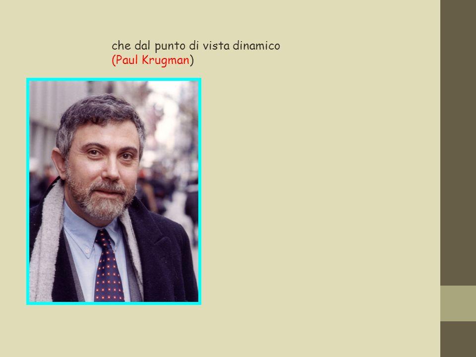 che dal punto di vista dinamico (Paul Krugman)