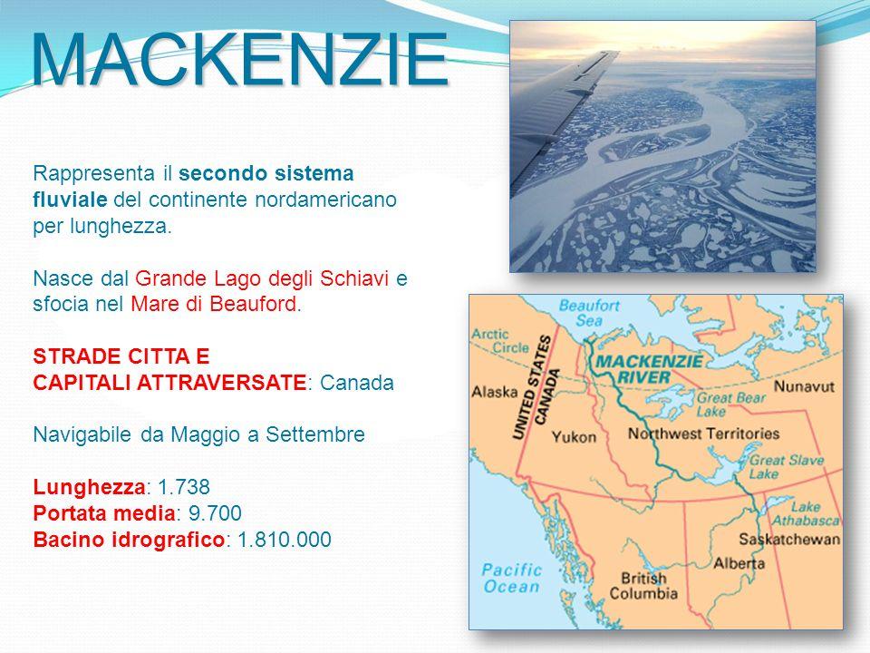 MACKENZIE Rappresenta il secondo sistema fluviale del continente nordamericano per lunghezza.