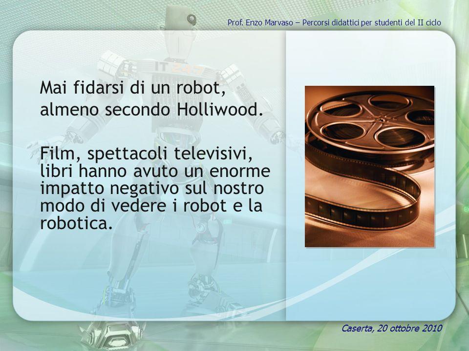 Mai fidarsi di un robot, almeno secondo Holliwood.