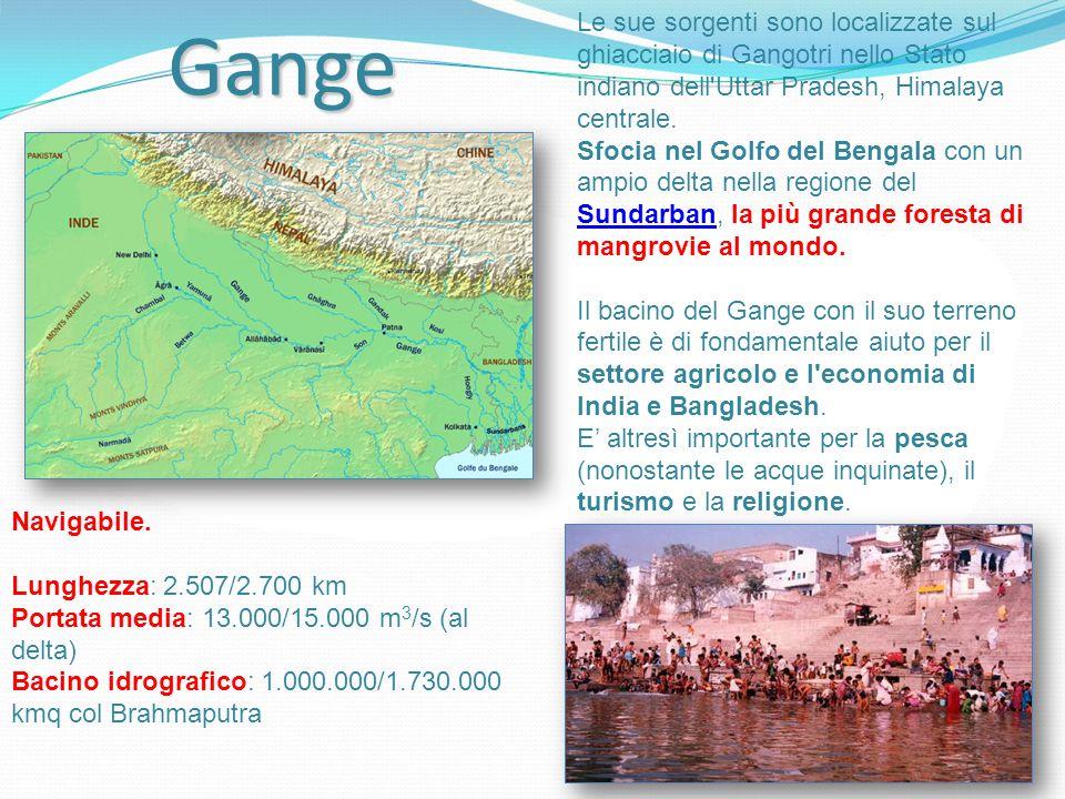 Gange Le sue sorgenti sono localizzate sul ghiacciaio di Gangotri nello Stato indiano dell'Uttar Pradesh, Himalaya centrale. Sfocia nel Golfo del Beng