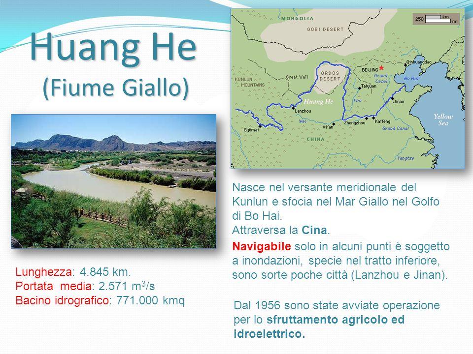 HuangHe Huang He (Fiume Giallo) Nasce nel versante meridionale del Kunlun e sfocia nel Mar Giallo nel Golfo di Bo Hai. Attraversa la Cina. Lunghezza: