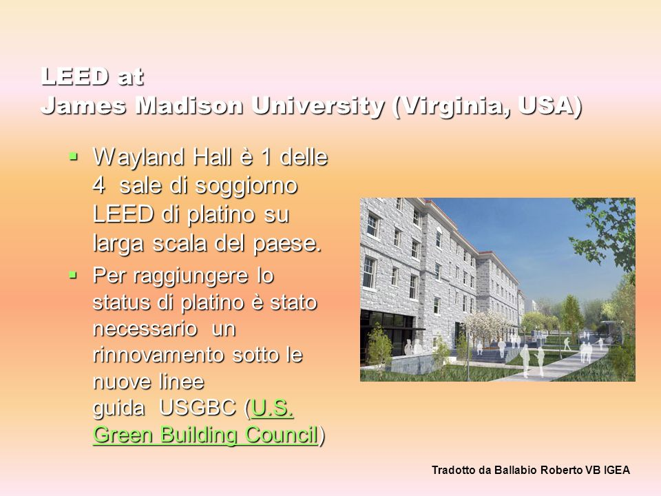 LEED at James Madison University (Virginia, USA) Wayland Hall è 1 delle 4 sale di soggiorno LEED di platino su larga scala del paese.