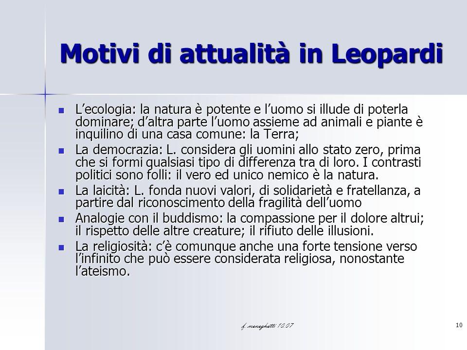 f. meneghetti 10.07 10 Motivi di attualità in Leopardi Lecologia: la natura è potente e luomo si illude di poterla dominare; daltra parte luomo assiem
