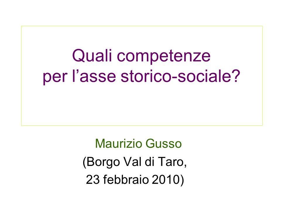 Quali competenze per lasse storico-sociale? Maurizio Gusso (Borgo Val di Taro, 23 febbraio 2010)