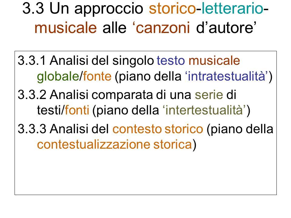 3.3 Un approccio storico-letterario- musicale alle canzoni dautore 3.3.1 Analisi del singolo testo musicale globale/fonte (piano della intratestualità