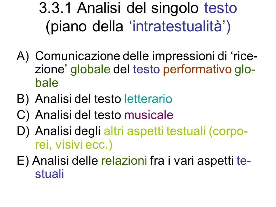 3.3.1 Analisi del singolo testo (piano della intratestualità) A)Comunicazione delle impressioni di rice- zione globale del testo performativo glo- bal