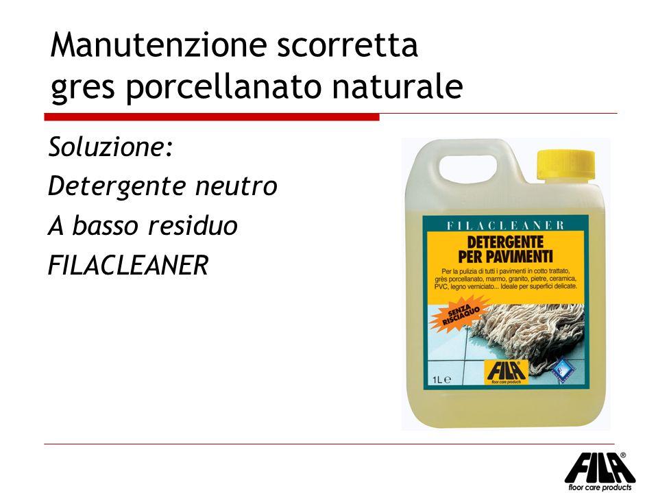 Manutenzione scorretta gres porcellanato naturale Soluzione: Detergente neutro A basso residuo FILACLEANER