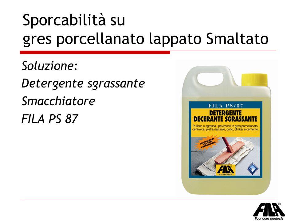 Sporcabilità su gres porcellanato lappato Smaltato Soluzione: Detergente sgrassante Smacchiatore FILA PS 87