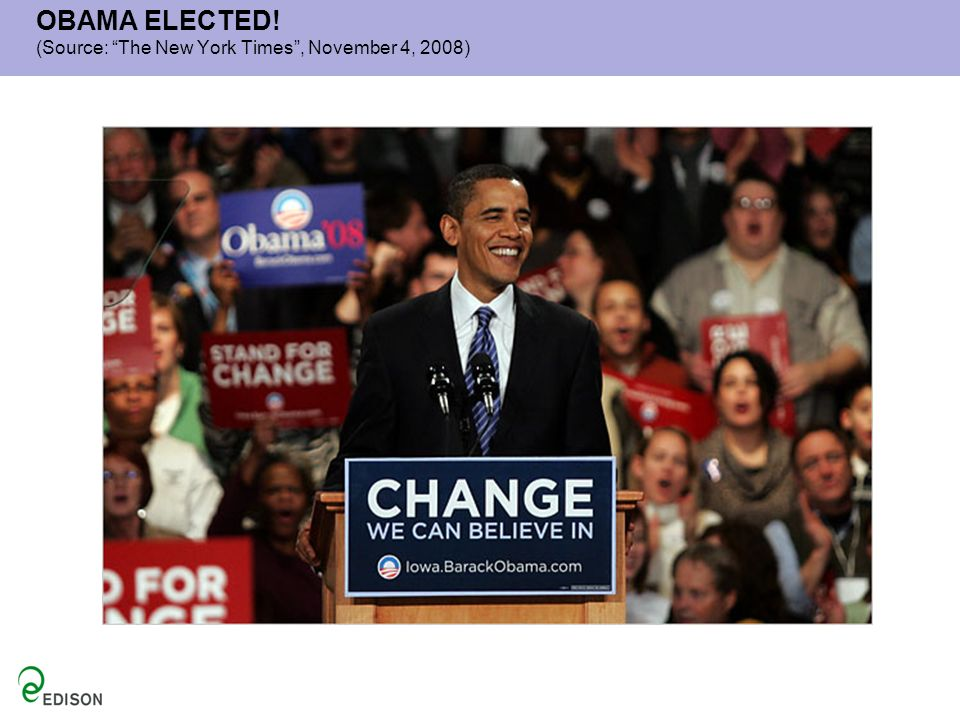 OBAMA ELECTED! (Source: The New York Times, November 4, 2008)