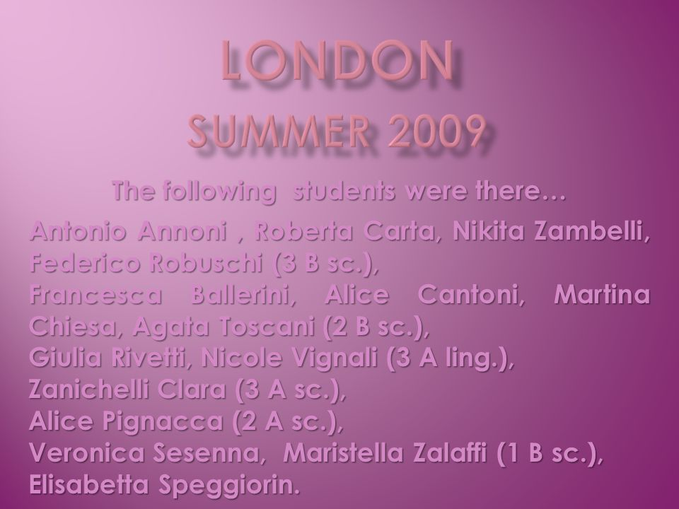 The following students were there… Antonio Annoni, Roberta Carta, Nikita Zambelli, Federico Robuschi (3 B sc.), Francesca Ballerini, Alice Cantoni, Ma