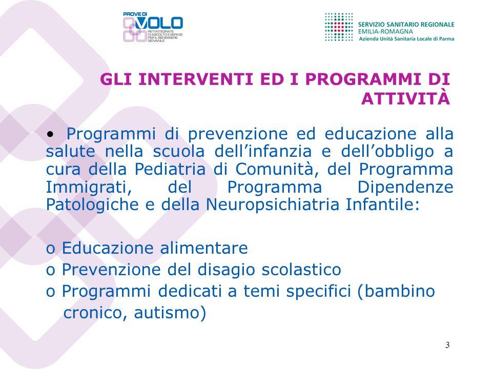 3 GLI INTERVENTI ED I PROGRAMMI DI ATTIVITÀ Programmi di prevenzione ed educazione alla salute nella scuola dellinfanzia e dellobbligo a cura della Pe