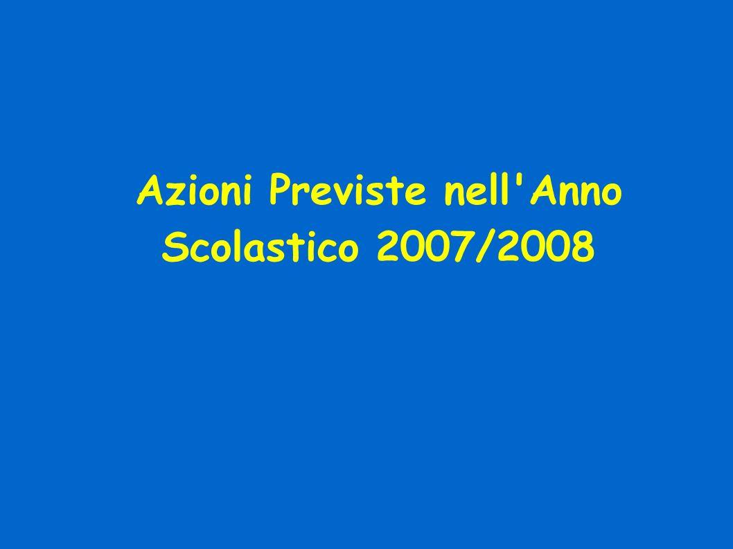 Azioni Previste nell Anno Scolastico 2007/2008