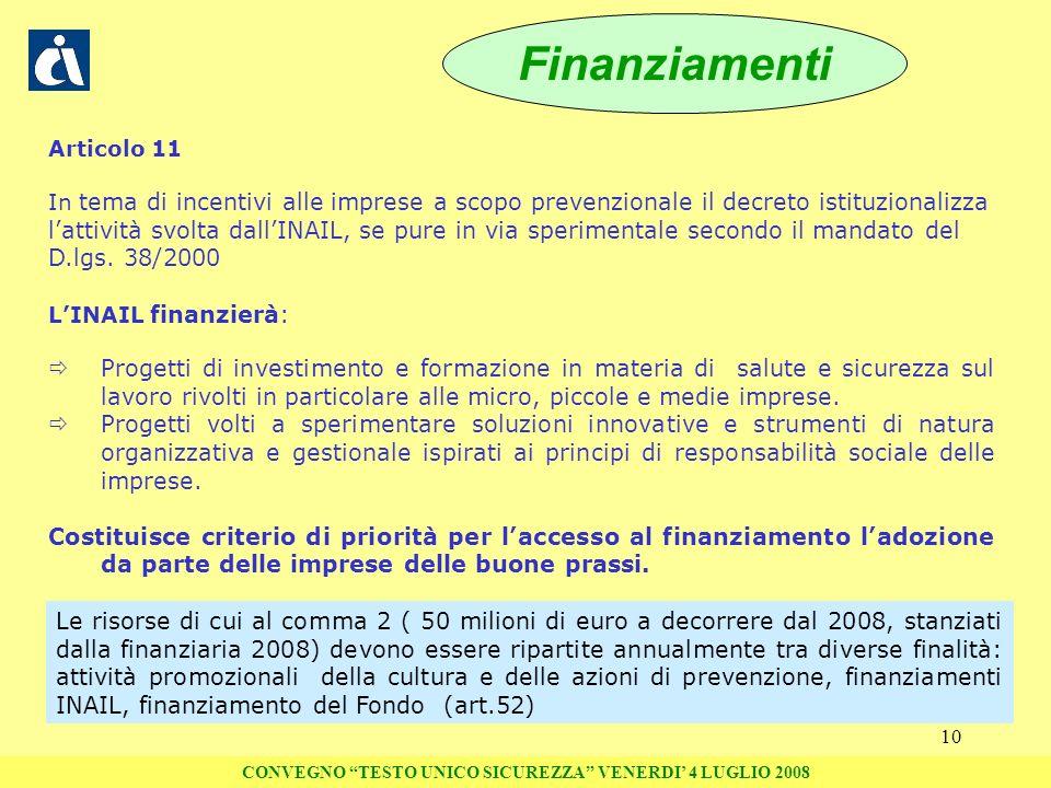 10 Finanziamenti Articolo 11 In tema di incentivi alle imprese a scopo prevenzionale il decreto istituzionalizza lattività svolta dallINAIL, se pure i