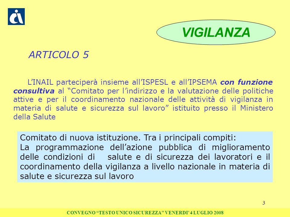 3 ARTICOLO 5 LINAIL parteciperà insieme allISPESL e allIPSEMA con funzione consultiva al Comitato per lindirizzo e la valutazione delle politiche atti
