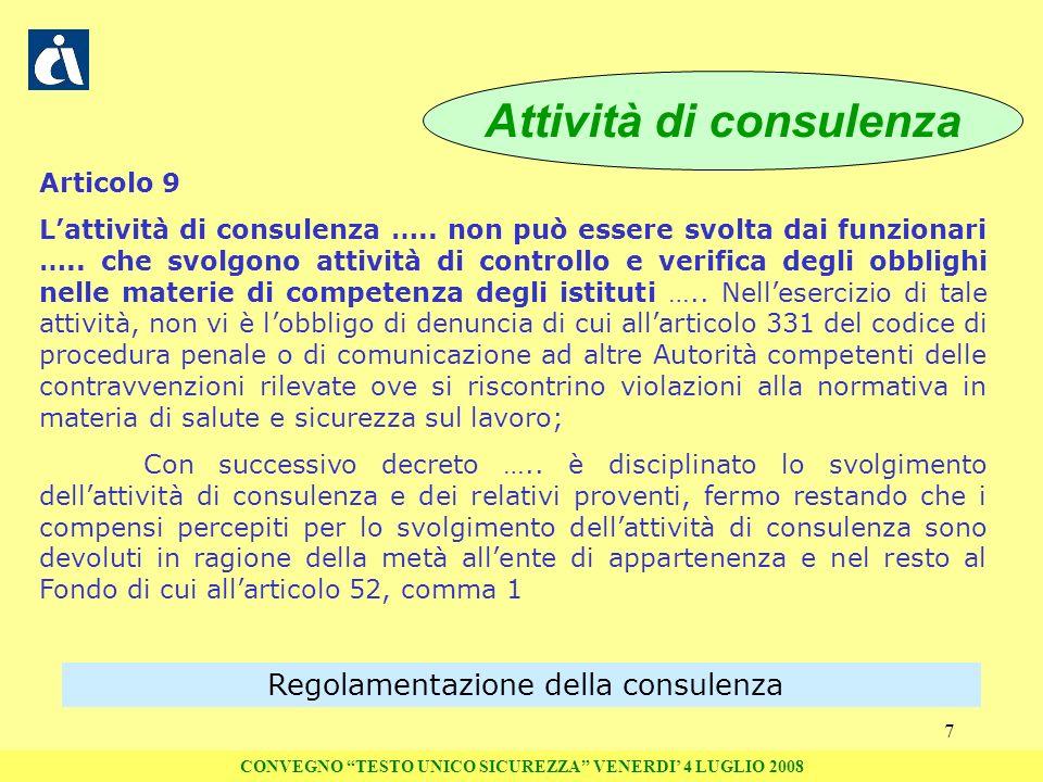 7 Articolo 9 Lattività di consulenza ….. non può essere svolta dai funzionari ….. che svolgono attività di controllo e verifica degli obblighi nelle m