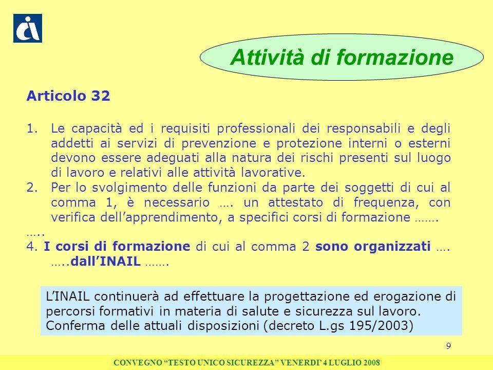9 Articolo 32 1.Le capacità ed i requisiti professionali dei responsabili e degli addetti ai servizi di prevenzione e protezione interni o esterni dev