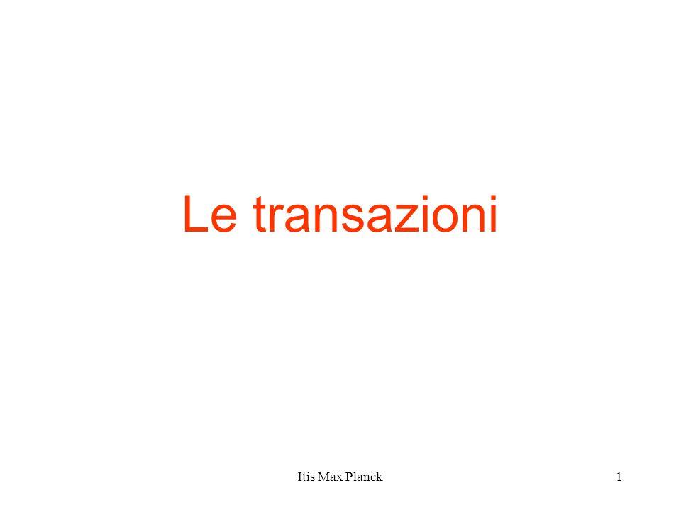 1 Le transazioni Itis Max Planck