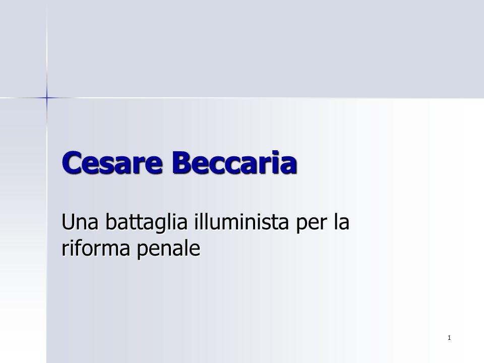 1 Cesare Beccaria Una battaglia illuminista per la riforma penale