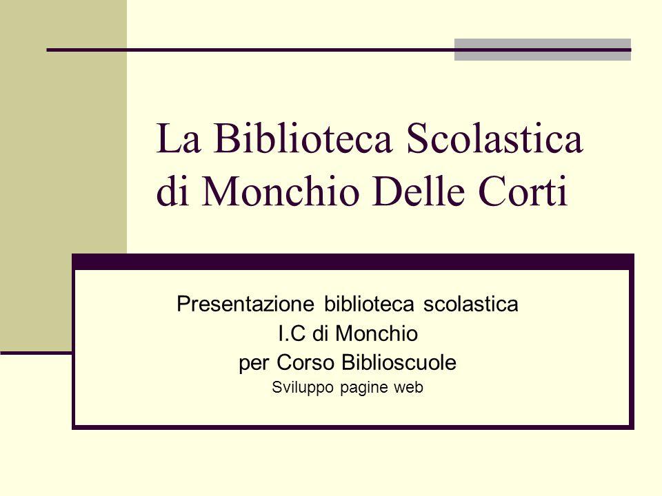 La Biblioteca Scolastica di Monchio Delle Corti Presentazione biblioteca scolastica I.C di Monchio per Corso Biblioscuole Sviluppo pagine web