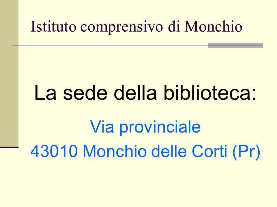 Istituto comprensivo di Monchio La sede della biblioteca: Via provinciale 43010 Monchio delle Corti (Pr)
