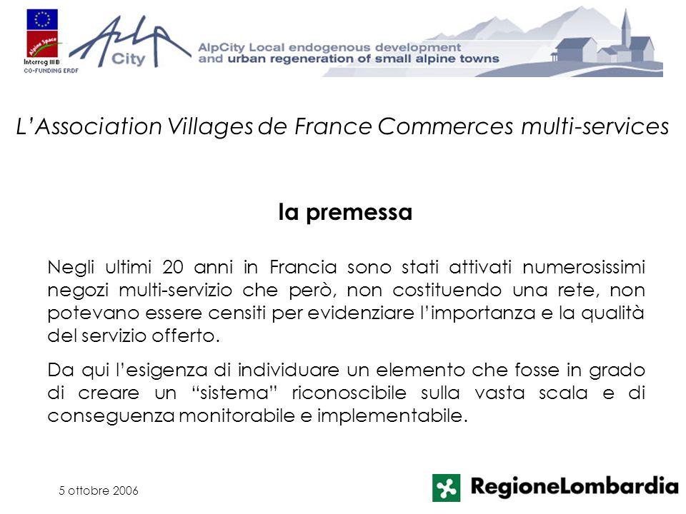 5 ottobre 2006 Negli ultimi 20 anni in Francia sono stati attivati numerosissimi negozi multi-servizio che però, non costituendo una rete, non potevan