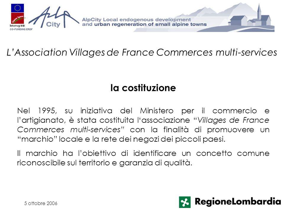 5 ottobre 2006 Nel 1995, su iniziativa del Ministero per il commercio e lartigianato, è stata costituita lassociazione Villages de France Commerces mu