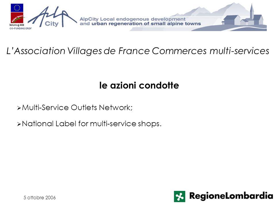 5 ottobre 2006 Multi-Service Outlets Network; LAssociation Villages de France Commerces multi-services le azioni condotte National Label for multi-ser