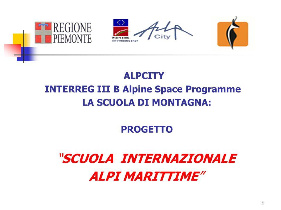 1 ALPCITY INTERREG III B Alpine Space Programme LA SCUOLA DI MONTAGNA: PROGETTOSCUOLA INTERNAZIONALE ALPI MARITTIME