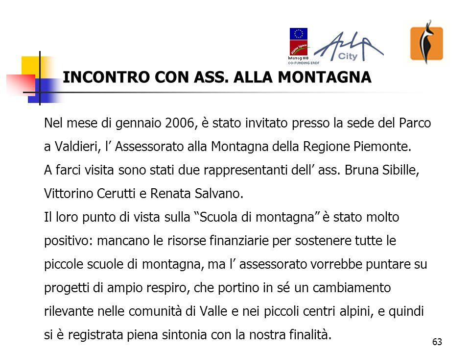 63 Nel mese di gennaio 2006, è stato invitato presso la sede del Parco a Valdieri, l Assessorato alla Montagna della Regione Piemonte.
