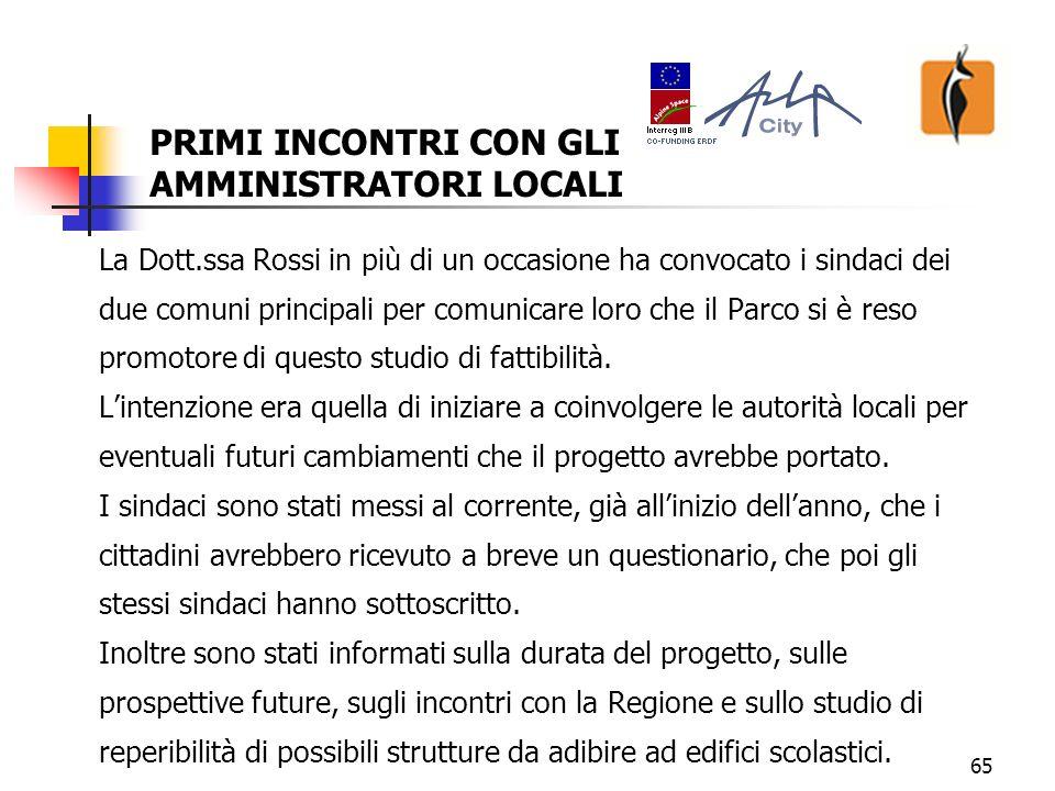 65 La Dott.ssa Rossi in più di un occasione ha convocato i sindaci dei due comuni principali per comunicare loro che il Parco si è reso promotore di questo studio di fattibilità.
