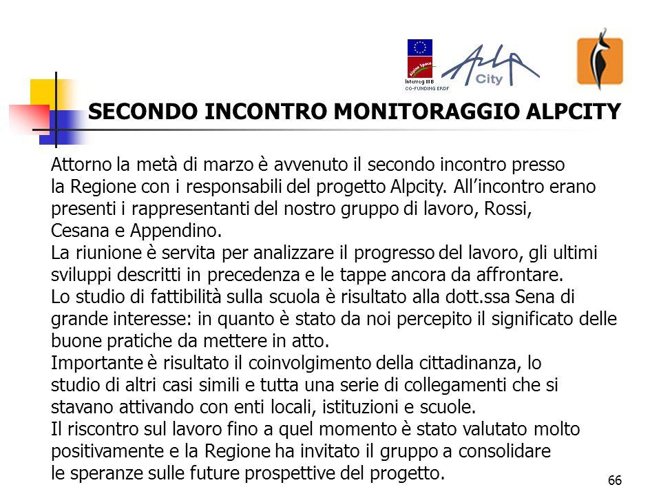 66 SECONDO INCONTRO MONITORAGGIO ALPCITY Attorno la metà di marzo è avvenuto il secondo incontro presso la Regione con i responsabili del progetto Alpcity.