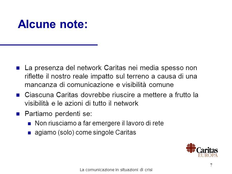 7 Alcune note: n La presenza del network Caritas nei media spesso non riflette il nostro reale impatto sul terreno a causa di una mancanza di comunica