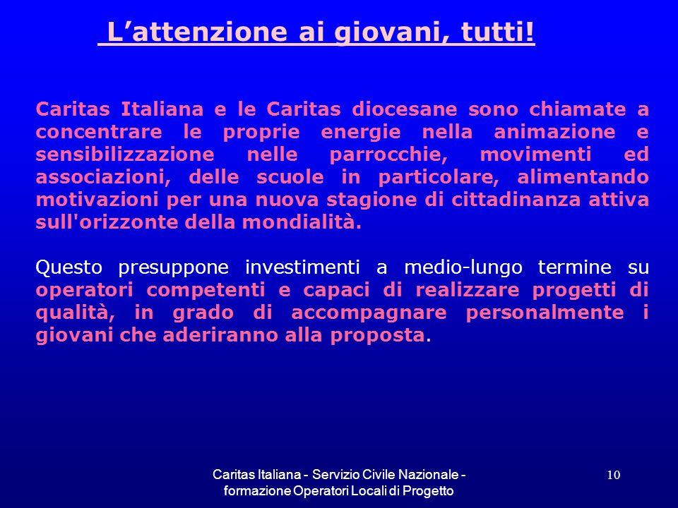 Caritas Italiana - Servizio Civile Nazionale - formazione Operatori Locali di Progetto 10 Caritas Italiana e le Caritas diocesane sono chiamate a conc