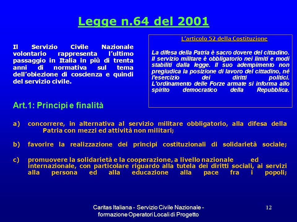 Caritas Italiana - Servizio Civile Nazionale - formazione Operatori Locali di Progetto 12 Il Servizio Civile Nazionale volontario rappresenta lultimo