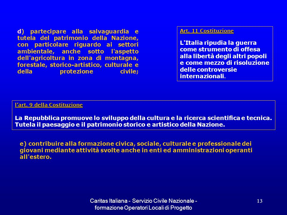 Caritas Italiana - Servizio Civile Nazionale - formazione Operatori Locali di Progetto 13 Art. 11 Costituzione L'Italia ripudia la guerra come strumen