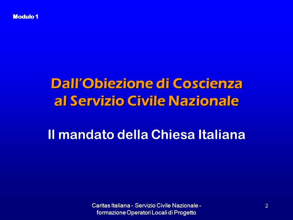 Caritas Italiana - Servizio Civile Nazionale - formazione Operatori Locali di Progetto 2 DallObiezione di Coscienza al Servizio Civile Nazionale Il ma