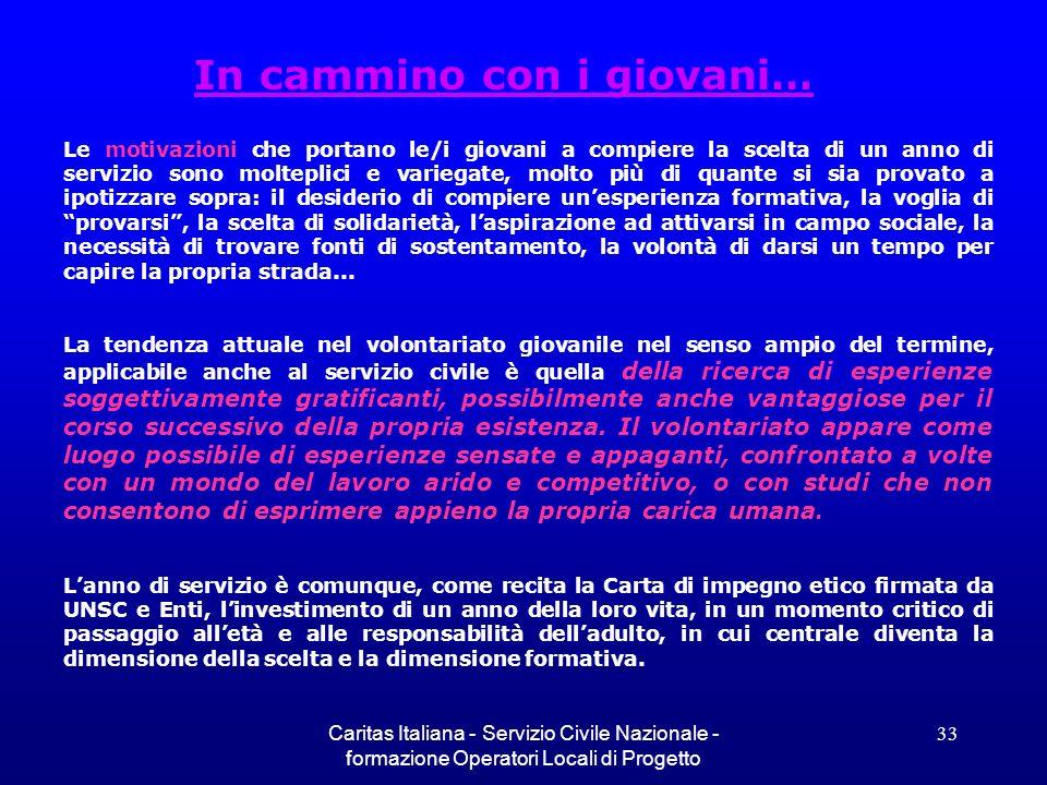 Caritas Italiana - Servizio Civile Nazionale - formazione Operatori Locali di Progetto 33 In cammino con i giovani… Le motivazioni che portano le/i gi