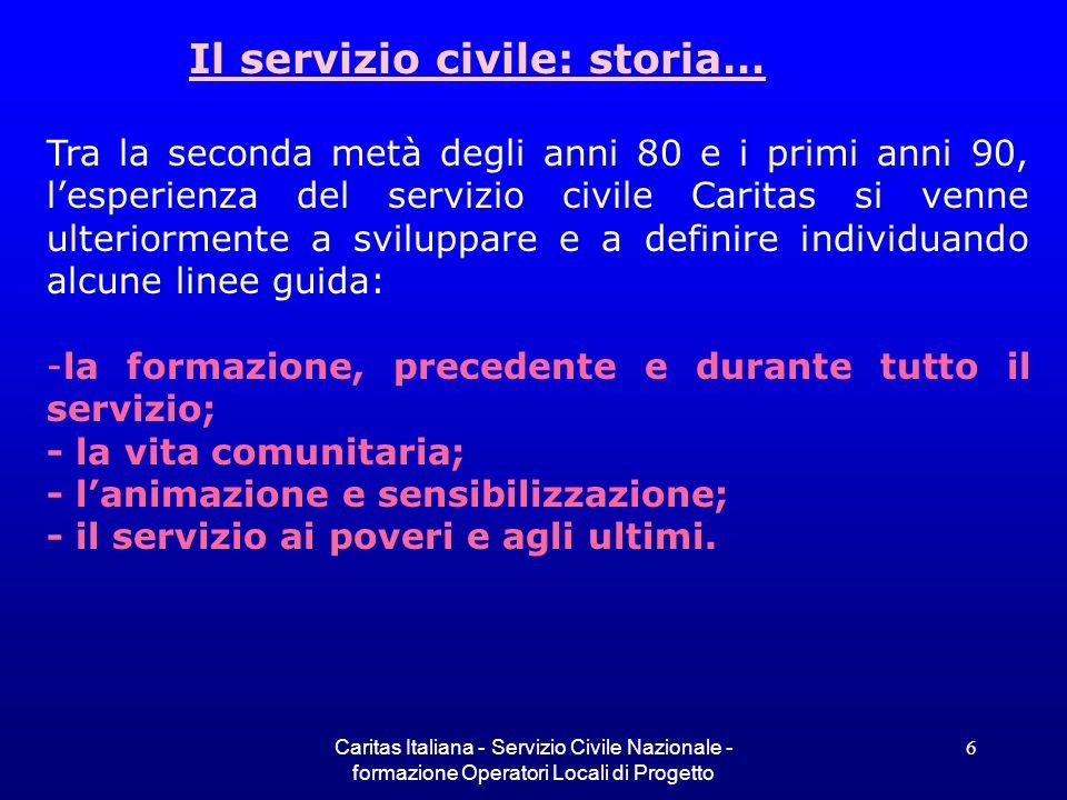 Caritas Italiana - Servizio Civile Nazionale - formazione Operatori Locali di Progetto 6 Tra la seconda metà degli anni 80 e i primi anni 90, lesperie