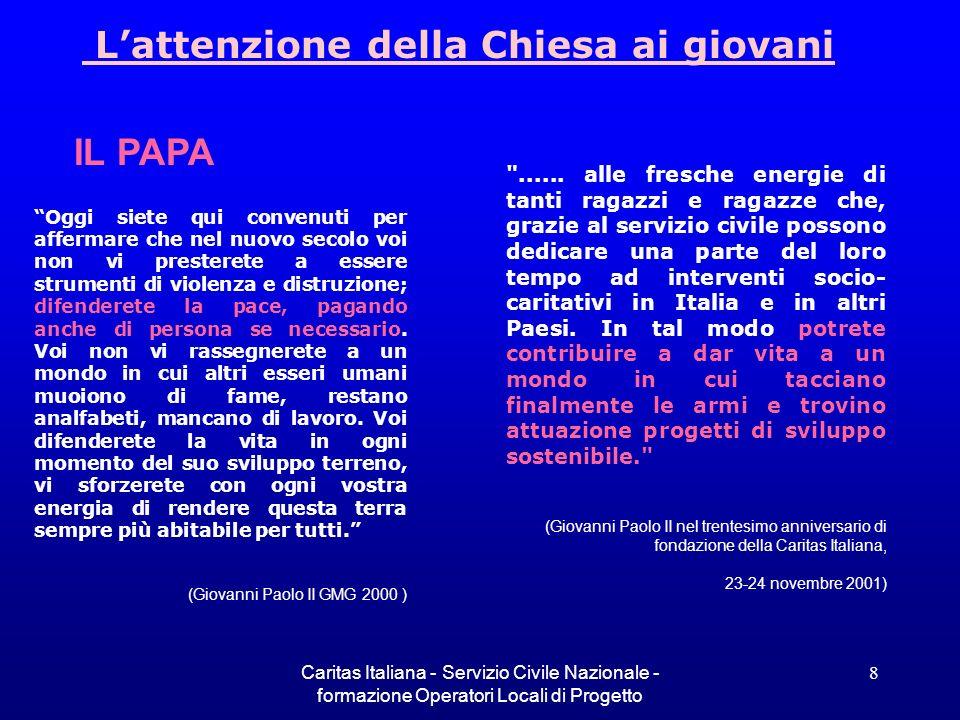 Caritas Italiana - Servizio Civile Nazionale - formazione Operatori Locali di Progetto 8 Lattenzione della Chiesa ai giovani