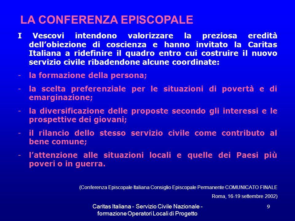 Caritas Italiana - Servizio Civile Nazionale - formazione Operatori Locali di Progetto 9 I Vescovi intendono valorizzare la preziosa eredità dellobiez